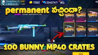 100 BUNNY MP40 & CUPID SCAR CRATES OPENING GOT PERMANENT GUN SKINS ||CRATES OPENING IN FREE FIRE||
