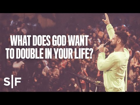 What Does God Want To Double In Your Life? | Steven Furtick