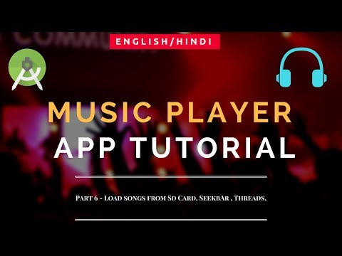 Music Player Tutorial | Android | | Part 6 |  Load Songs From SdCard, Seekbar & Threads