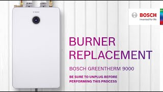 Bosch Greentherm 9000: Burner Replacement
