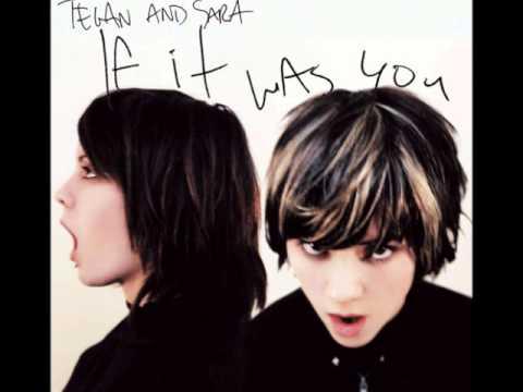 Tegan And Sara - Want To Be Bad