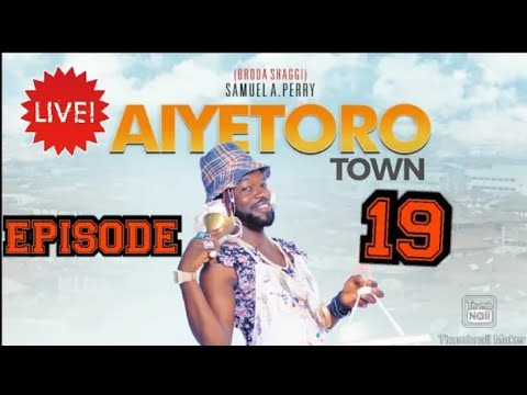 Download AIYETORO TOWN Episode 19