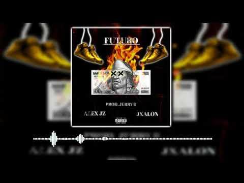 Futuro - Jxalon X Alex JZ (Prod. Jerry B)