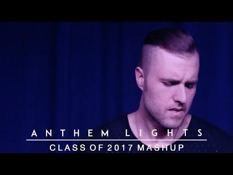 Class of 2017 Mash-Up   Anthem Lights
