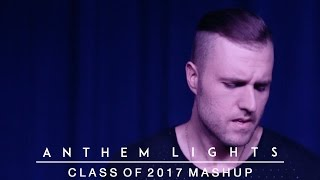 "Official Anthem Lights Class of 2017 Mash-Up including ""My Wish"" by..."