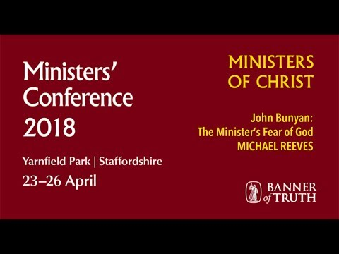 John Bunyan: The Minister's Fear of God – Michael Reeves