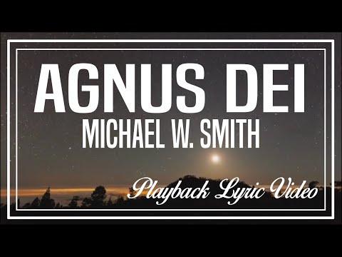 Agnus Dei - Michael W. Smith (Playback Lyric Video)