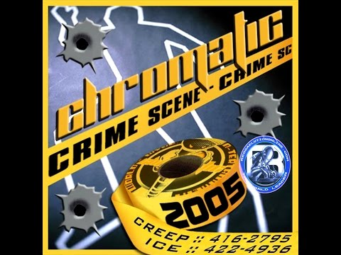 CHROMATIC CRIME SCENE MIXTAPE 2005
