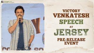 Victory Venkatesh Superb Speech at JERSEY - Pre Release Event | Nani, Shraddha Srinath