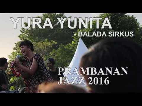 YURA YUNITA - BALADA SIRKUS | PRAMBANAN JAZZ 2016