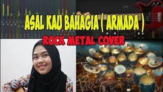 ASAL KAU BAHAGIA ( ARMADA ) COVER ROCK METAL VERSION