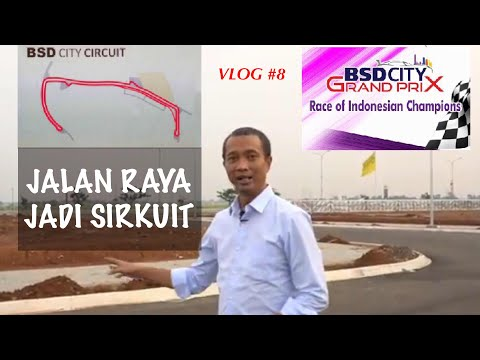 BSD CITY CIRCUIT | VLOG#8