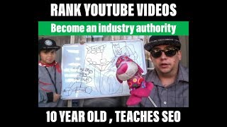 Video Becoming an industry expert: Ten year old teaches Advanced Youtube SEO and ranking Videos on Google download MP3, 3GP, MP4, WEBM, AVI, FLV Agustus 2018