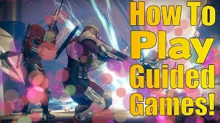 Destiny 2 - How To Use Guided Games! Guided Games Beta (Matchmaking For Powerful Gear!)