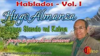 HUGO ALMANZA - Sigues siendo mi  Reina ★ HABLADOS 1 de 18 ★