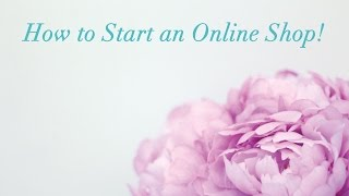 How to Start an Online Shop | For Etsy and Planner Shop Owners to Be!(THUMBS UP FOR MORE INFORMATIONAL BUSINESS VIDEOS! ::Links mentioned or related to the video:: #GLAMPIRE MARKETING ..., 2015-06-11T03:02:05.000Z)