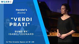 Isabel Leonard: Handel, Verdi Prati from Alcina