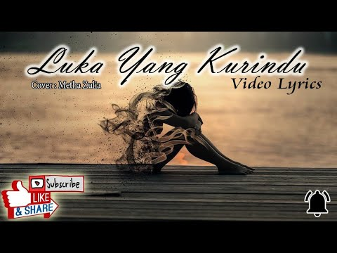luka-yang-ku-rindu-cover-metha-zulia-(-video-lyrics)-√-lagu-tranding-lagu-indonesia-2020