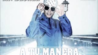 A Tu Manera - Mr Bastian [Prod By Lil San'T & Mr Bastian]