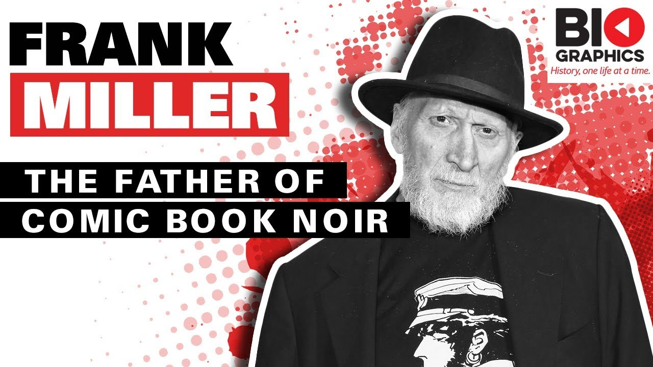 Frank Miller: The Father of Comic Book Noir