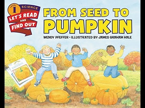 FROM SEED TO PUMPKIN Children's Read Aloud