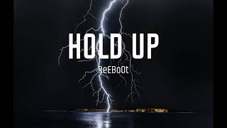 ReEBoOt - Hold Up