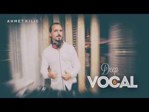 DEEP VOCAL 6 - AHMET KILIC