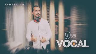 Скачать DEEP VOCAL 6 AHMET KILIC