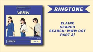 [RINGTONE] Elaine (일레인) – Search (Search: WWW OST) Part 2 || DOWNLOAD