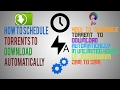 How to schedule a torrent download ? How to schedule torrent download in those jio unlimited 3 hours