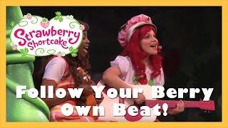 Berry own Beat | Strawberry Shortcake Live! (2013)