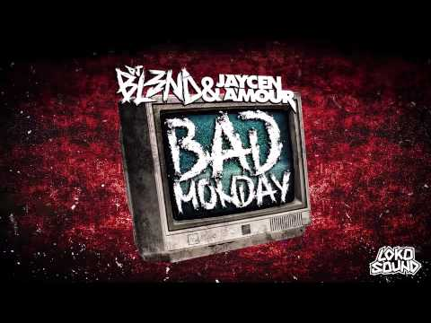 BAD MONDAY - DJ BL3ND & JAYCEN A'MOUR