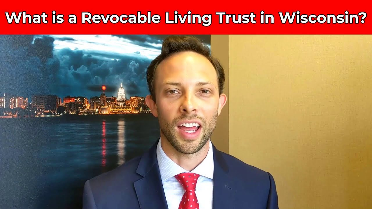What is a Revocable Living Trust in Wisconsin?