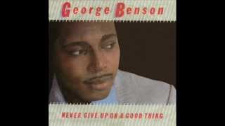 GEORGE BENSON - NEVER GIVE UP ON A GOOD THING - CALIFORNIA .P.M.