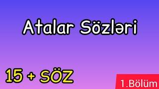 Atalar Sözləri - 1. Bölüm