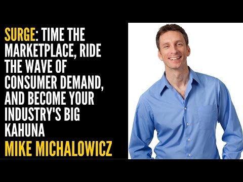 Surge: Become Your Industry's Big Kahuna by Mike Michalowicz