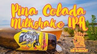 Pina Colada Milkshake IPA Sławomira Zakrzewskiego - Jan Olbracht [Kuźnia Piwowarów]