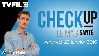 Check Up – Emission du vendredi 29 janvier 2016