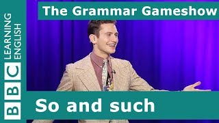 So and Such: The Grammar Gameshow Episode 14
