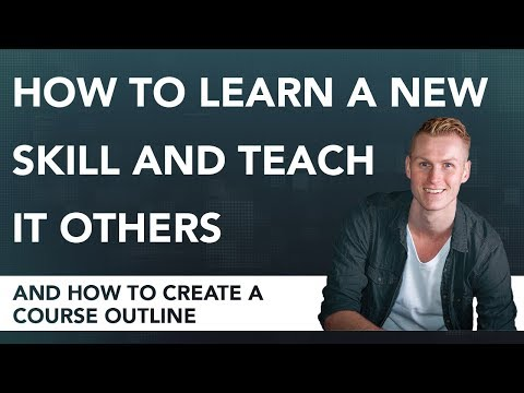 How To Learn a New Skill and Teach it Others