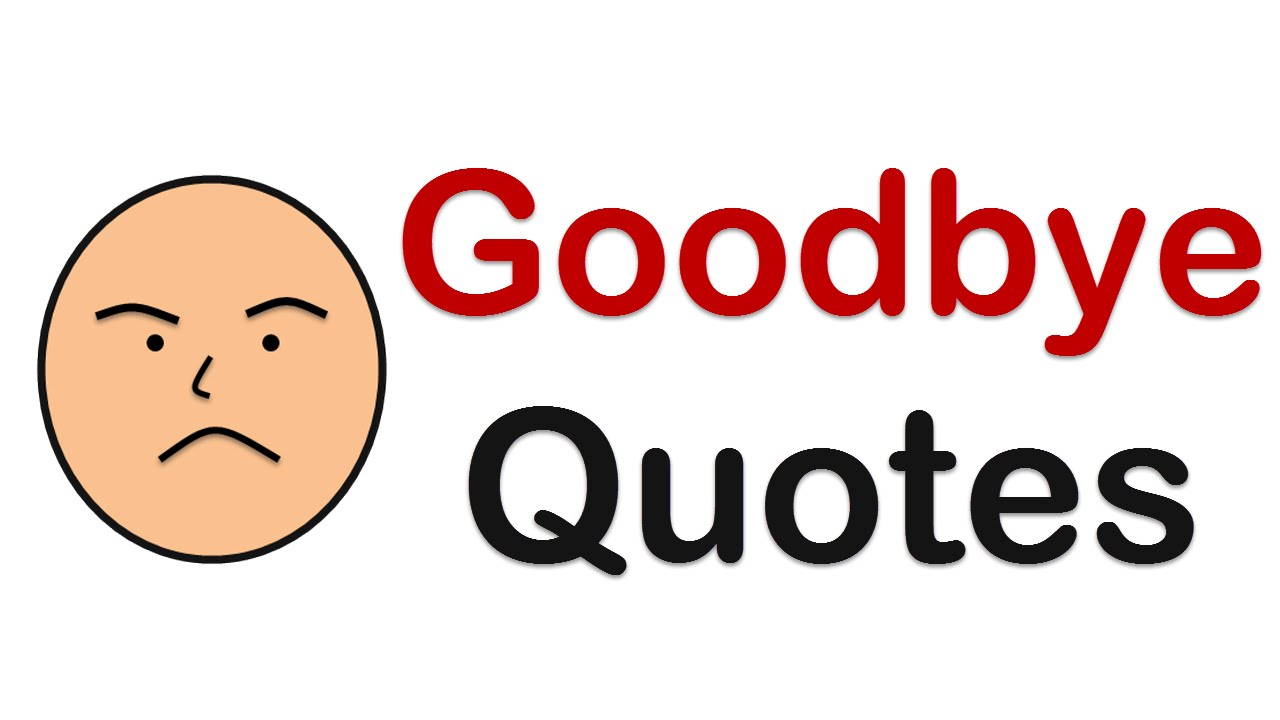 Goodbye Quotes & Farewell Quotes for any parting (leaving ...