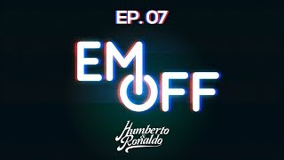 EM OFF - Humberto e Ronaldo - EP 07 - Porquinho da Índia.
