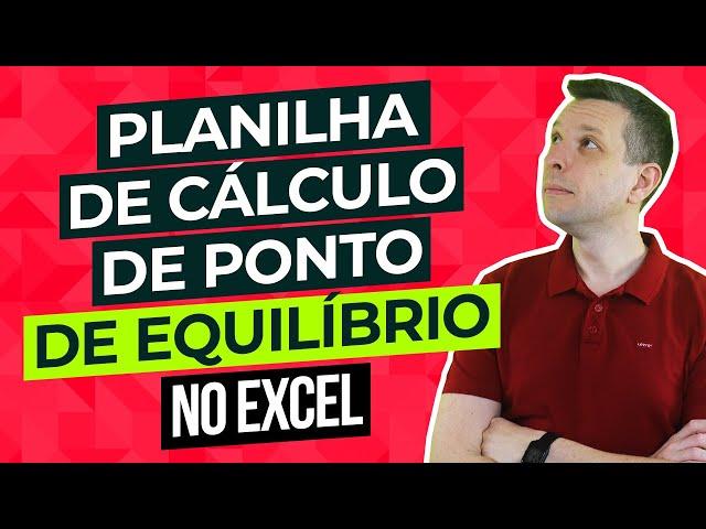 Planilha de cálculo de Ponto de Equilíbrio Excel