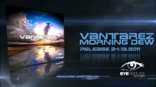 Vantarez - Morning Dew (Eyereflex Records) HD Trailer