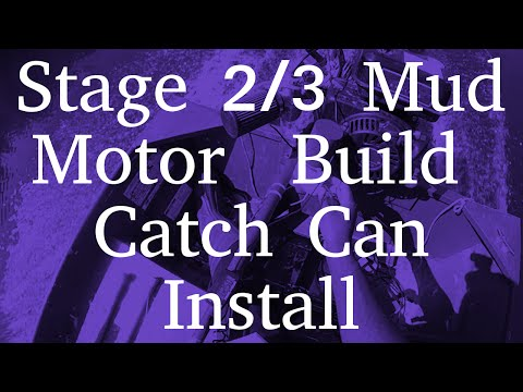 Stage 2/3 Mud Motor Build | Catch Can Install
