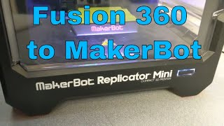 How to Print on the MakerBot Replicator Mini from Fusion 360