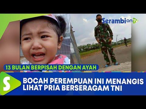 13 Bulan Berpisah dengan Ayah, Bocah Perempuan Ini Nangis Ketakutan Lihat Pria Berseragam TNI