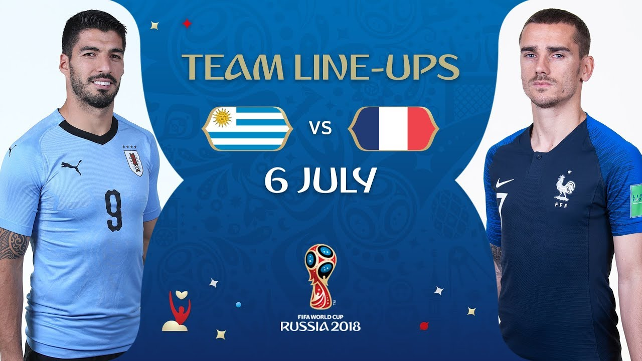 dd998cc6556 LINEUPS – URUGUAY v FRANCE- MATCH 57 @ 2018 FIFA World Cup™ - YouTube