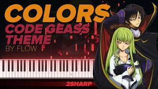 Colors – Code Geass: Lelouch of the Rebellion Theme by FLOW || Piano Tutorial (rearr. raiJ)