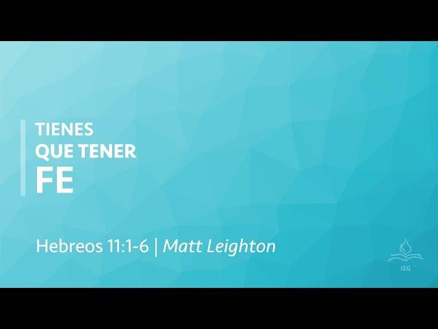 Tienes que tener fe - Matt Leighton